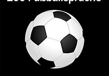 kostenlos – Große Worte: 200 Fußballsprüche